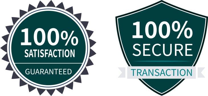 100% satisfaction Guarantee, 100% Secure Transaction